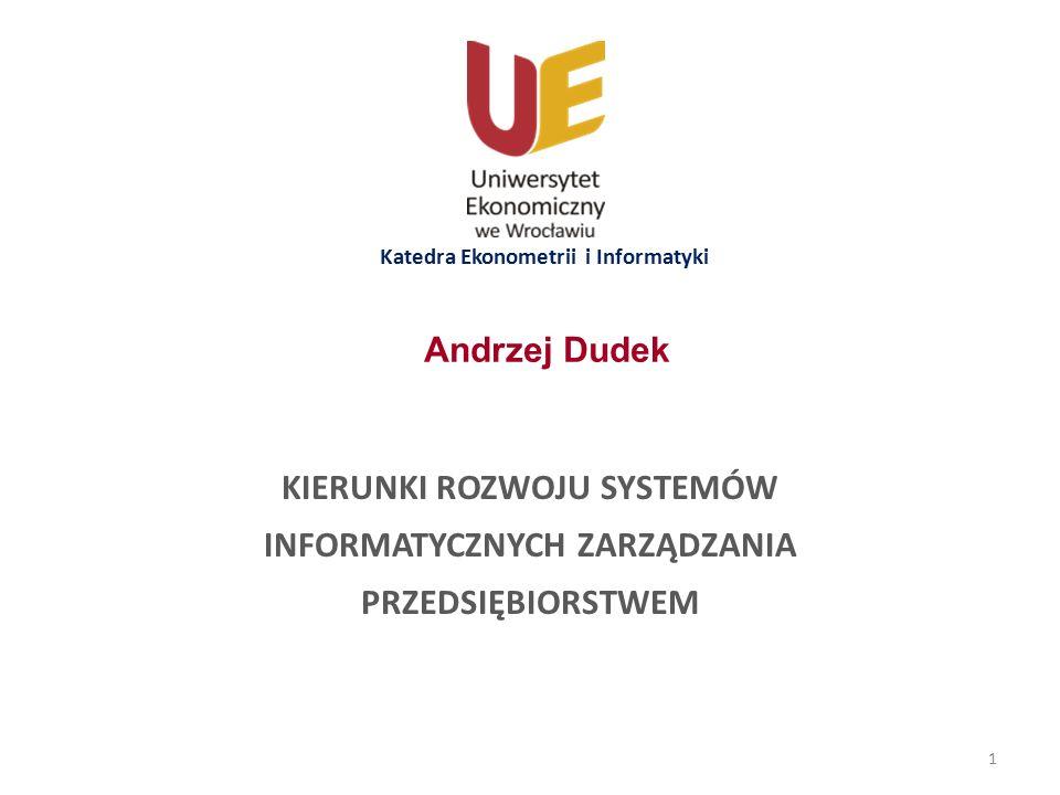 Systemy informatyczne zarządzania III r. Studia III stopnia 2014/2015:KIERUNKI ROZWOJU SYSTEMÓW INFORMATYCZNYCH ZARZĄDZANIA KIERUNKI ROZWOJU SYSTEMÓW