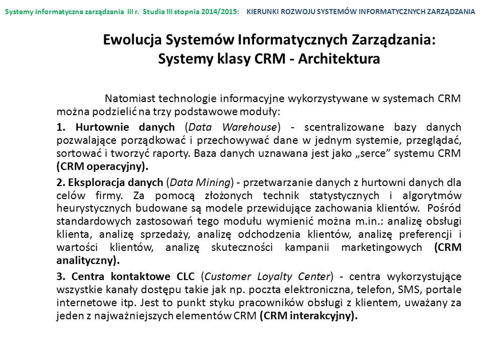 Systemy informatyczne zarządzania III r. Studia III stopnia 2014/2015:KIERUNKI ROZWOJU SYSTEMÓW INFORMATYCZNYCH ZARZĄDZANIA Natomiast technologie info