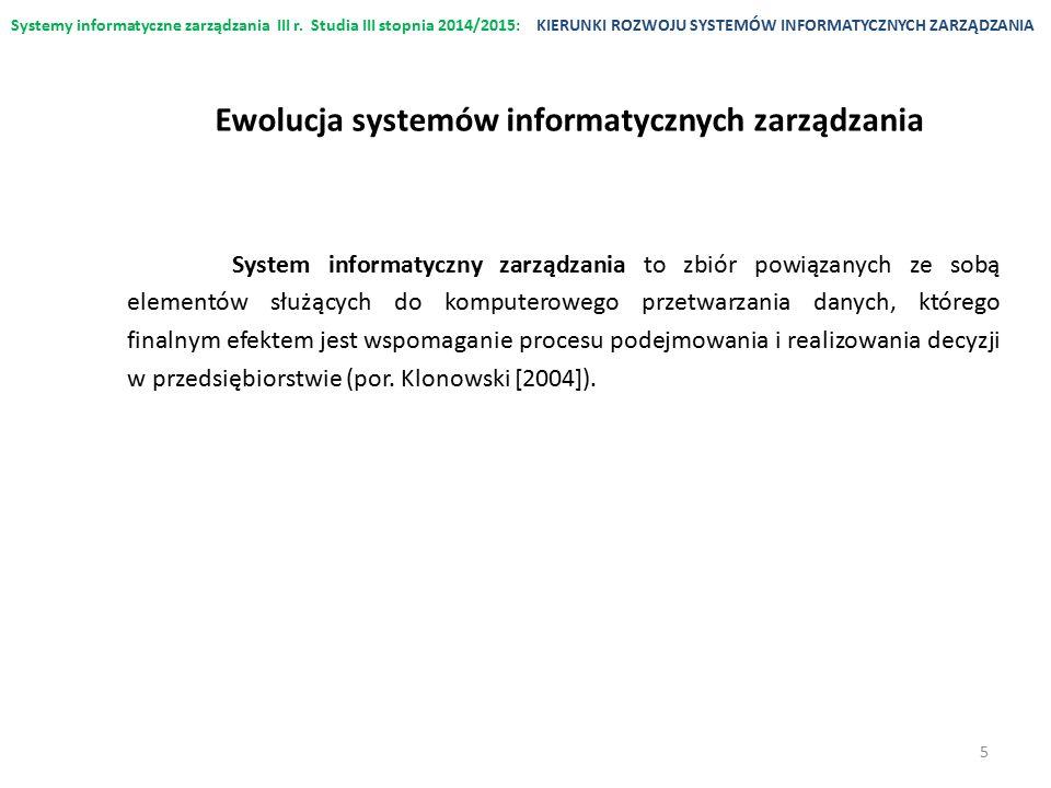 Systemy informatyczne zarządzania III r. Studia III stopnia 2014/2015:KIERUNKI ROZWOJU SYSTEMÓW INFORMATYCZNYCH ZARZĄDZANIA System informatyczny zarzą