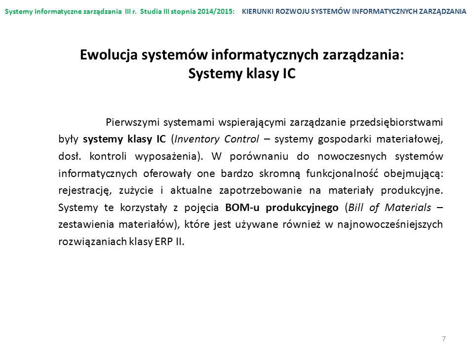 Systemy informatyczne zarządzania III r. Studia III stopnia 2014/2015:KIERUNKI ROZWOJU SYSTEMÓW INFORMATYCZNYCH ZARZĄDZANIA Pierwszymi systemami wspie