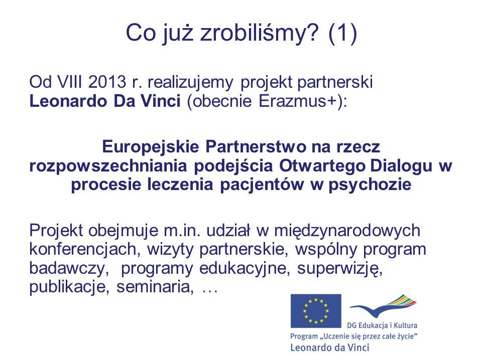Co już zrobiliśmy.(1) Od VIII 2013 r.