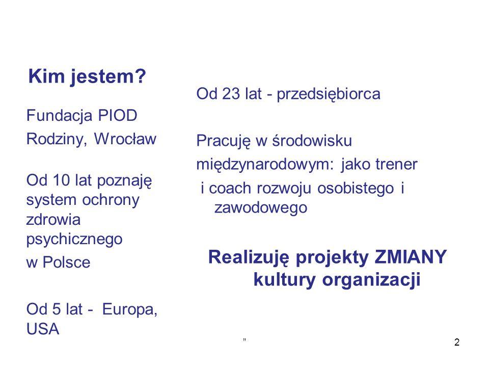 Co odkryliśmy w Europie? (3) Następuje zmiana myślenia Chorowanie -> Zdrowienie