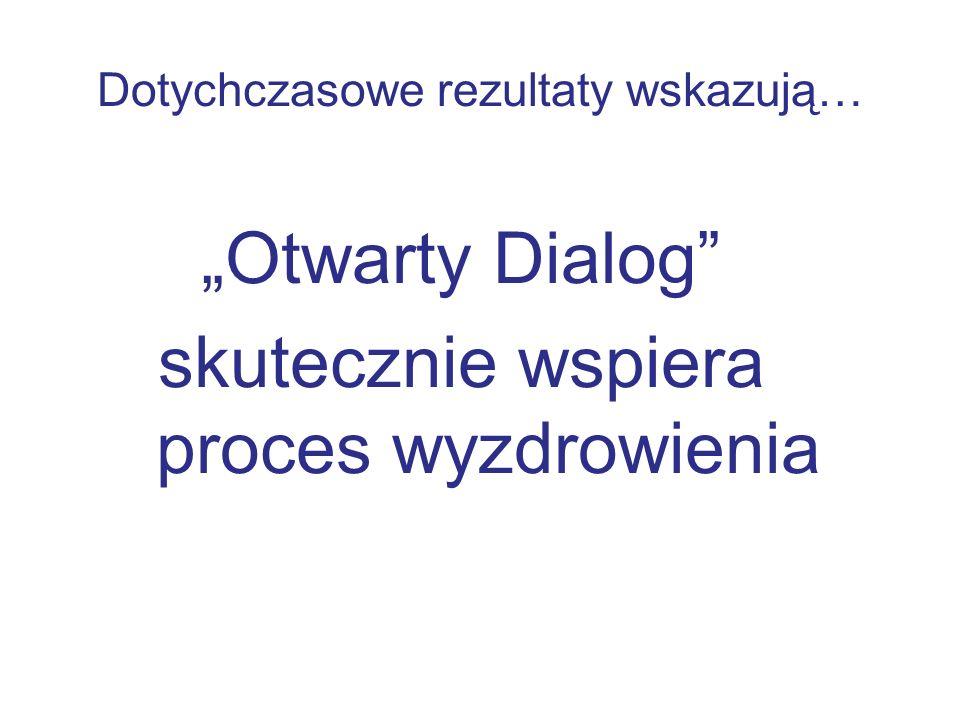 """Dotychczasowe rezultaty wskazują… """"Otwarty Dialog skutecznie wspiera proces wyzdrowienia"""