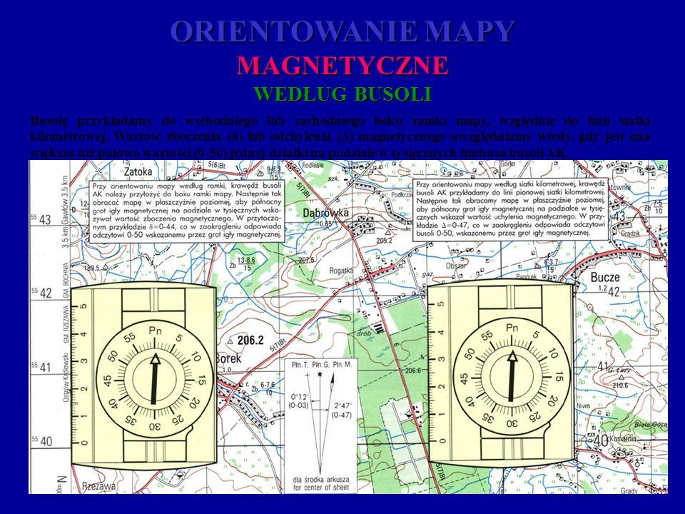 ORIENTOWANIE MAPY MAGNETYCZNE WEDŁUG BUSOLI Busolę przykładamy do wschodniego lub zachodniego boku ramki mapy, względnie do linii siatki kilometrowej.