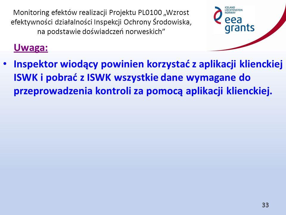 """Monitoring efektów realizacji Projektu PL0100 """"Wzrost efektywności działalności Inspekcji Ochrony Środowiska, na podstawie doświadczeń norweskich"""" 33"""