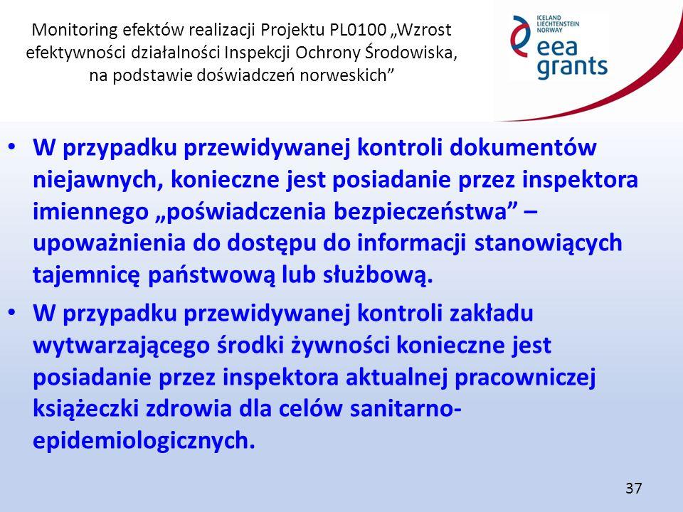 """Monitoring efektów realizacji Projektu PL0100 """"Wzrost efektywności działalności Inspekcji Ochrony Środowiska, na podstawie doświadczeń norweskich"""" 37"""