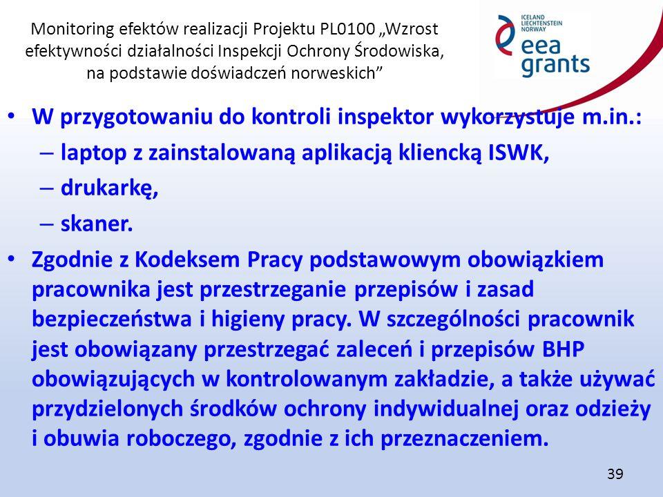 """Monitoring efektów realizacji Projektu PL0100 """"Wzrost efektywności działalności Inspekcji Ochrony Środowiska, na podstawie doświadczeń norweskich"""" 39"""