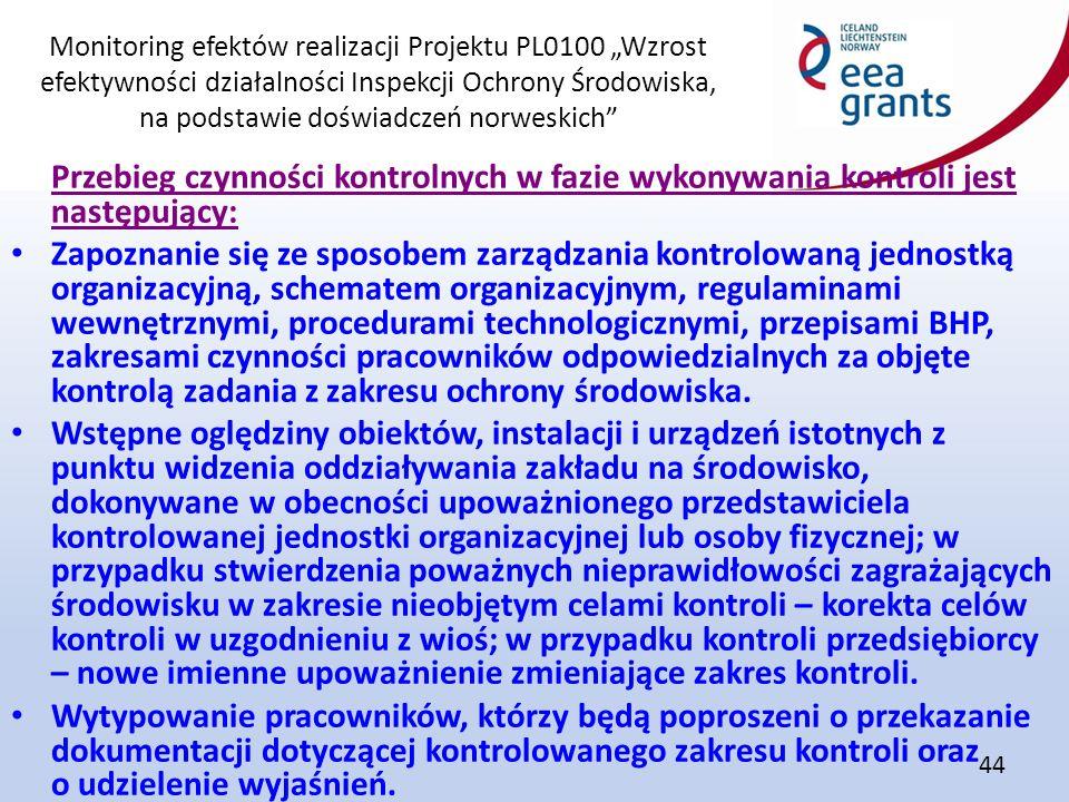 """Monitoring efektów realizacji Projektu PL0100 """"Wzrost efektywności działalności Inspekcji Ochrony Środowiska, na podstawie doświadczeń norweskich"""" 44"""