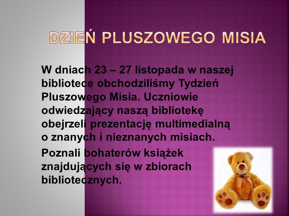 W dniach 23 – 27 listopada w naszej bibliotece obchodziliśmy Tydzień Pluszowego Misia.