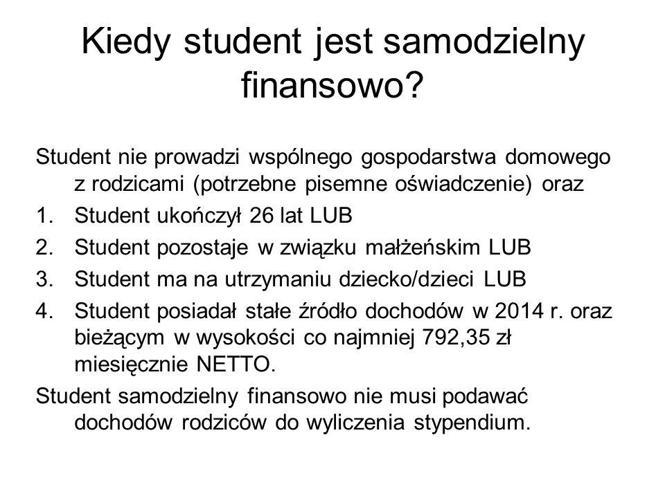 Kiedy student jest samodzielny finansowo? Student nie prowadzi wspólnego gospodarstwa domowego z rodzicami (potrzebne pisemne oświadczenie) oraz 1.Stu