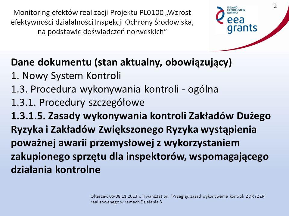 """Monitoring efektów realizacji Projektu PL0100 """"Wzrost efektywności działalności Inspekcji Ochrony Środowiska, na podstawie doświadczeń norweskich Dane dokumentu (stan aktualny, obowiązujący) 1."""