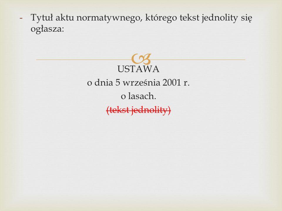 -Tytuł aktu normatywnego, którego tekst jednolity się ogłasza: USTAWA o dnia 5 września 2001 r.