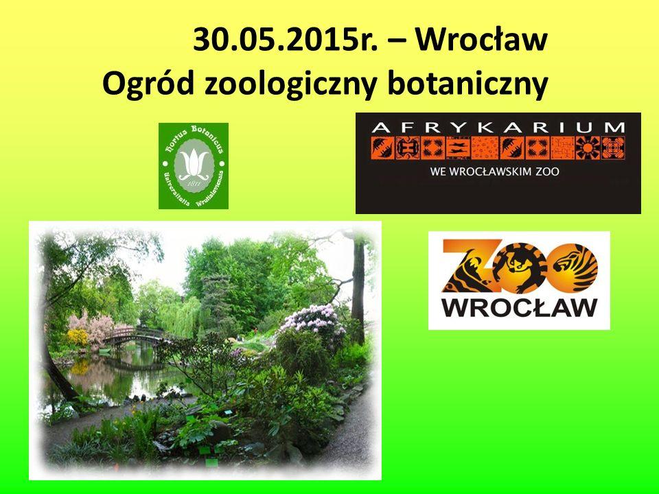 30.05.2015r. – Wrocław Ogród zoologiczny botaniczny