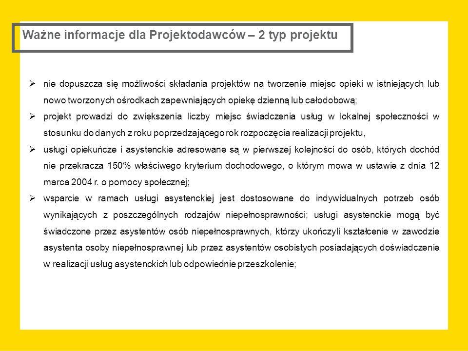 Ważne informacje dla Projektodawców – 2 typ projektu  nie dopuszcza się możliwości składania projektów na tworzenie miejsc opieki w istniejących lub