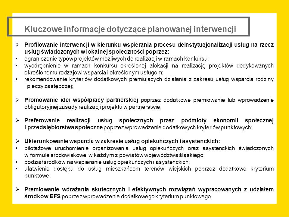 Kluczowe informacje dotyczące planowanej interwencji  Profilowanie interwencji w kierunku wspierania procesu deinstytucjonalizacji usług na rzecz usł