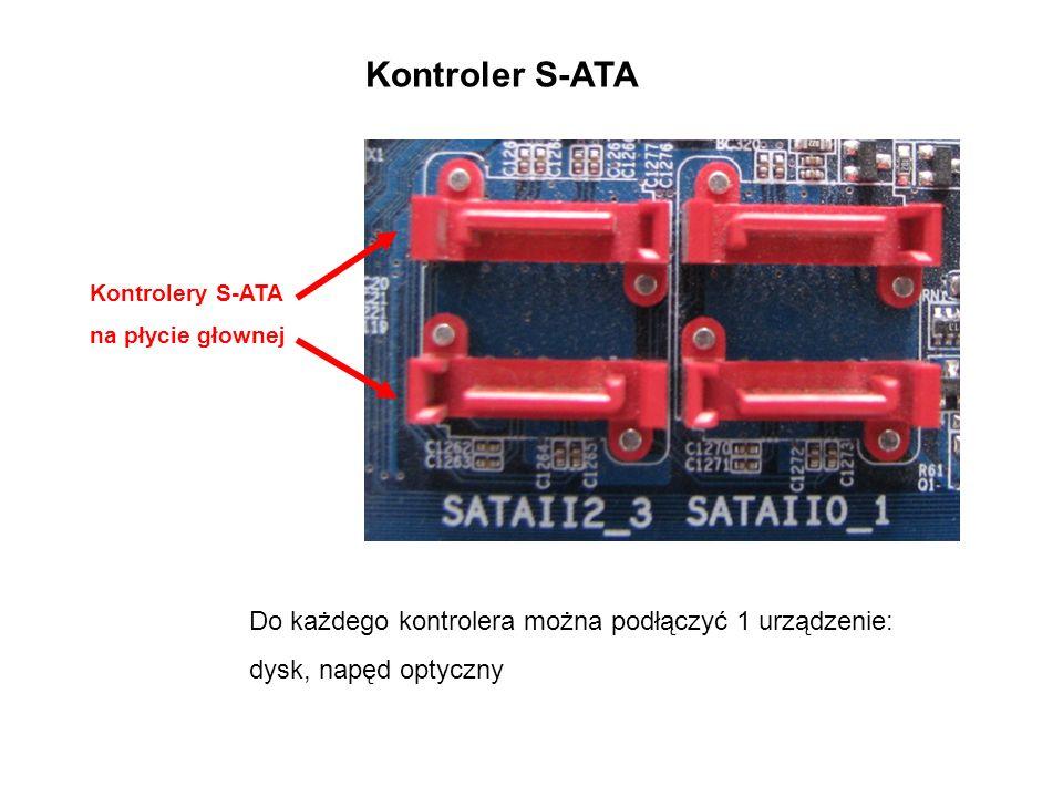 Kontrolery S-ATA na płycie głownej Kontroler S-ATA Do każdego kontrolera można podłączyć 1 urządzenie: dysk, napęd optyczny