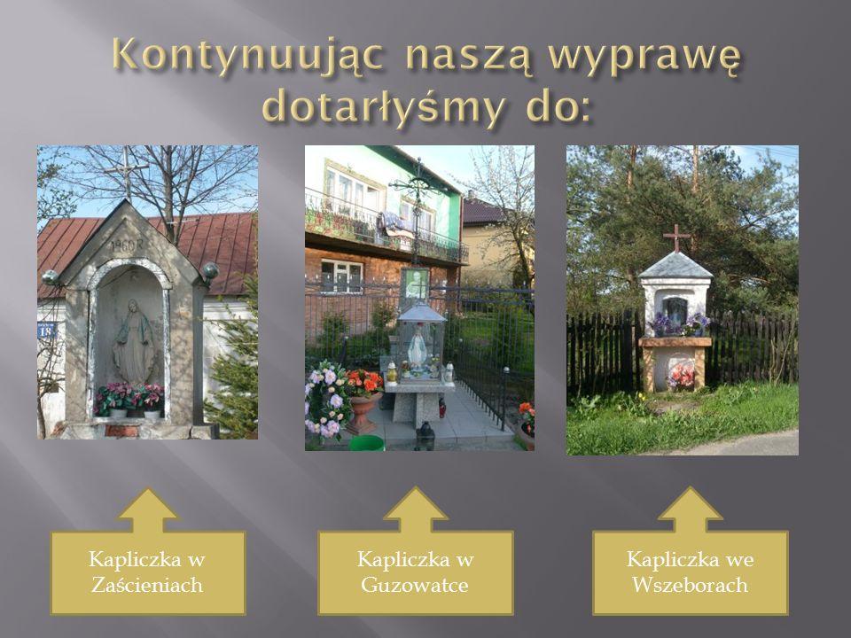 Kapliczka w Zaścieniach Kapliczka w Guzowatce Kapliczka we Wszeborach