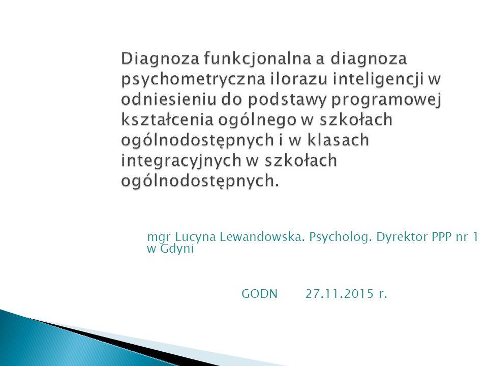mgr Lucyna Lewandowska. Psycholog. Dyrektor PPP nr 1 w Gdyni GODN 27.11.2015 r.