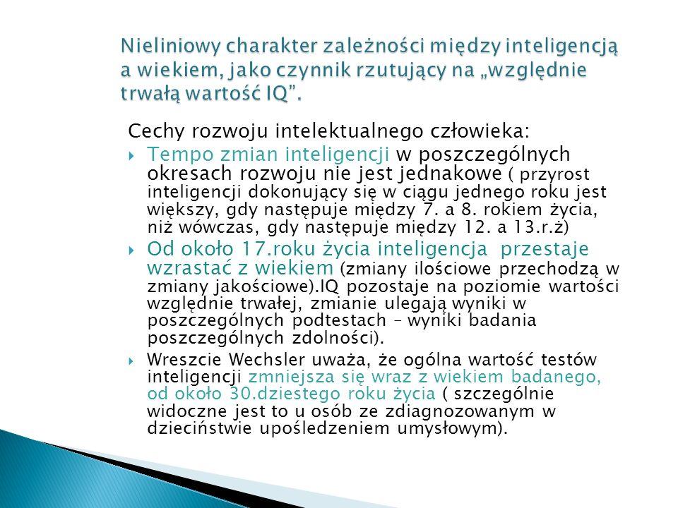 Cechy rozwoju intelektualnego człowieka:  Tempo zmian inteligencji w poszczególnych okresach rozwoju nie jest jednakowe ( przyrost inteligencji dokon