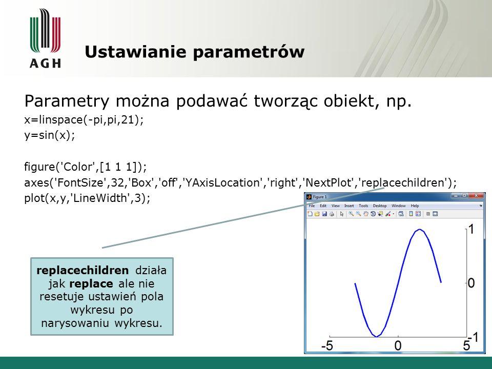 Ustawianie parametrów Parametry można podawać tworząc obiekt, np.