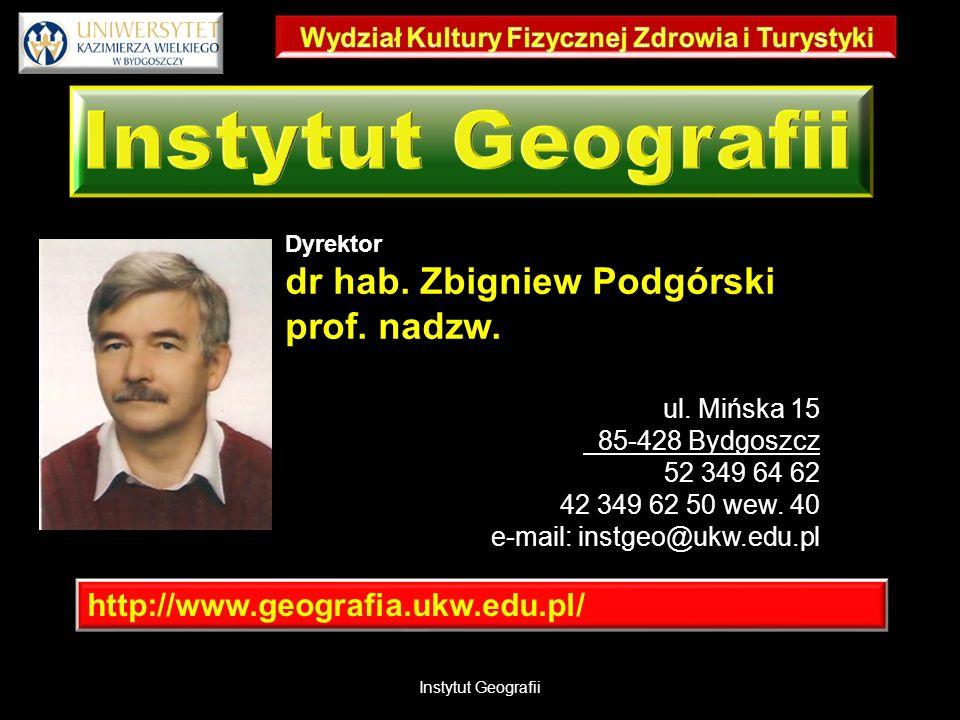http://www.geografia.ukw.edu.pl/ Dyrektor dr hab. Zbigniew Podgórski prof.