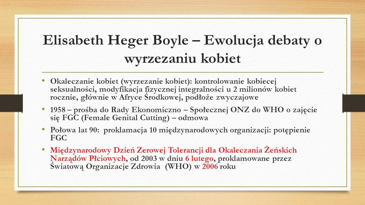 Elisabeth Heger Boyle – Ewolucja debaty o wyrzezaniu kobiet Okaleczanie kobiet (wyrzezanie kobiet): kontrolowanie kobiecej seksualności, modyfikacja f