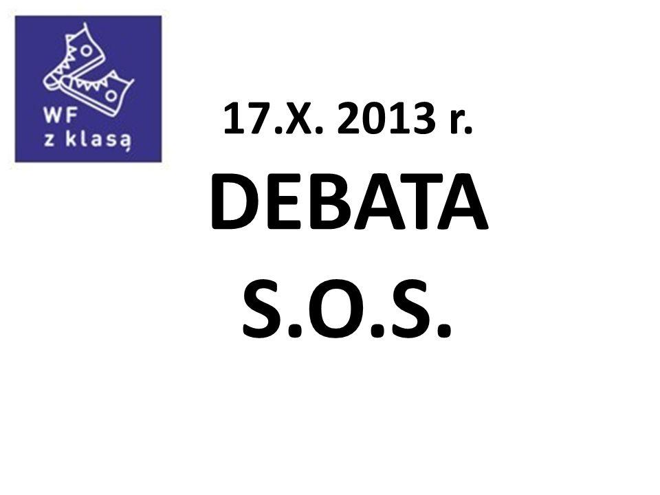 17.X. 2013 r. DEBATA S.O.S.