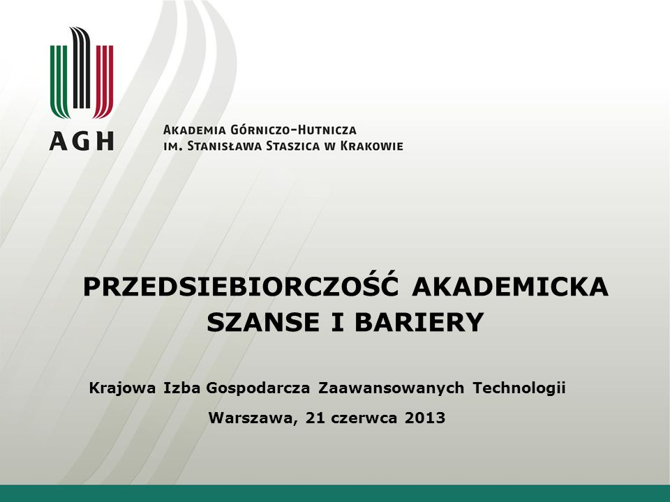 PRZEDSIEBIORCZOŚĆ AKADEMICKA SZANSE I BARIERY Konieczne działania wspierające – środowisko naukowe Konieczne działania wspierające – środowisko naukowe  zrozumienie trendów i potrzeb gospodarki, ich uwzględnianie w prowadzonej działalności badawczej  zwiększenie znaczenia transferu innowacji w ocenie pracownika naukowego  eliminacja wewnętrznych barier transferu  szeroka informacja i aktywna promocja osiągnięć i oferty dla gospodarki 21 czerwca, 2013 12