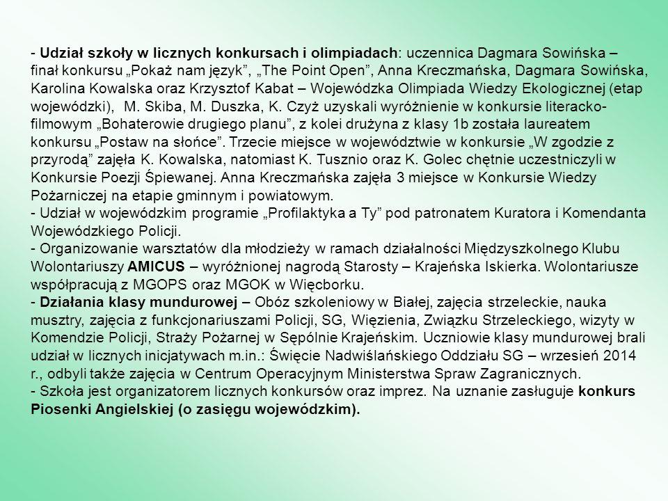 """- Udział szkoły w licznych konkursach i olimpiadach: uczennica Dagmara Sowińska – finał konkursu """"Pokaż nam język"""", """"The Point Open"""", Anna Kreczmańska"""