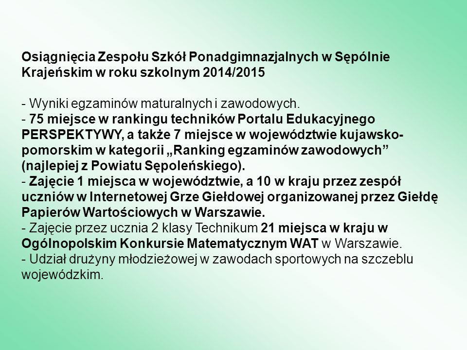 Osiągnięcia Zespołu Szkół Ponadgimnazjalnych w Sępólnie Krajeńskim w roku szkolnym 2014/2015 - Wyniki egzaminów maturalnych i zawodowych.