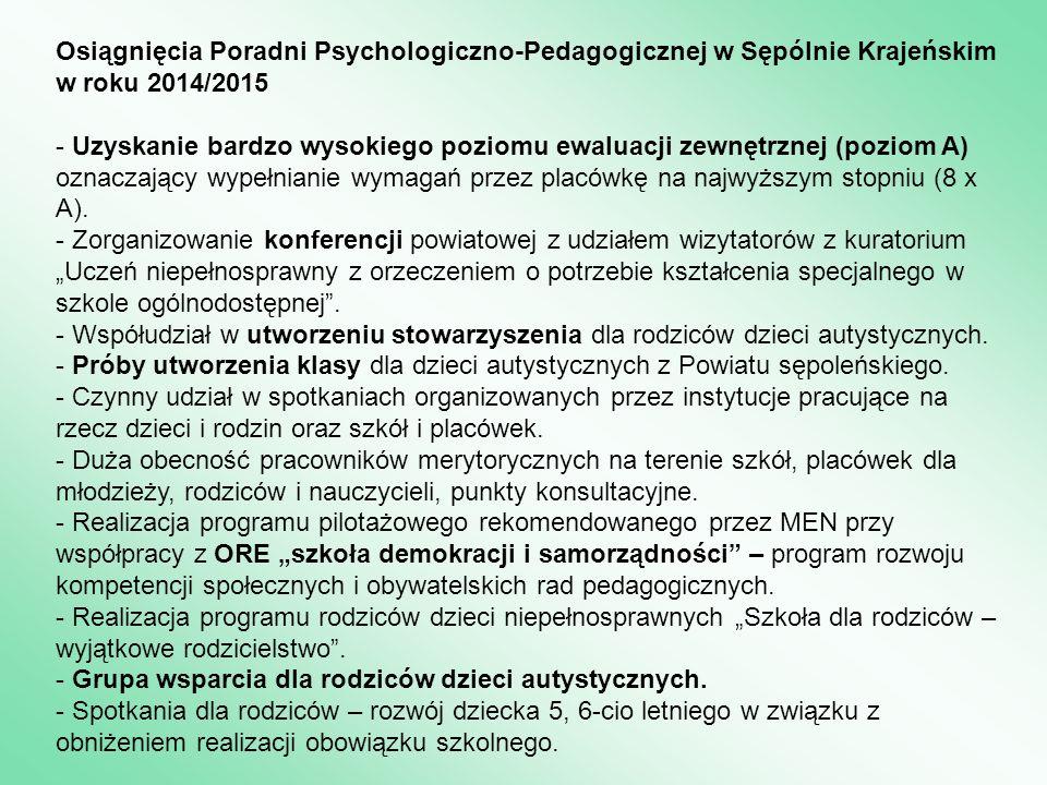 Osiągnięcia Poradni Psychologiczno-Pedagogicznej w Sępólnie Krajeńskim w roku 2014/2015 - Uzyskanie bardzo wysokiego poziomu ewaluacji zewnętrznej (poziom A) oznaczający wypełnianie wymagań przez placówkę na najwyższym stopniu (8 x A).