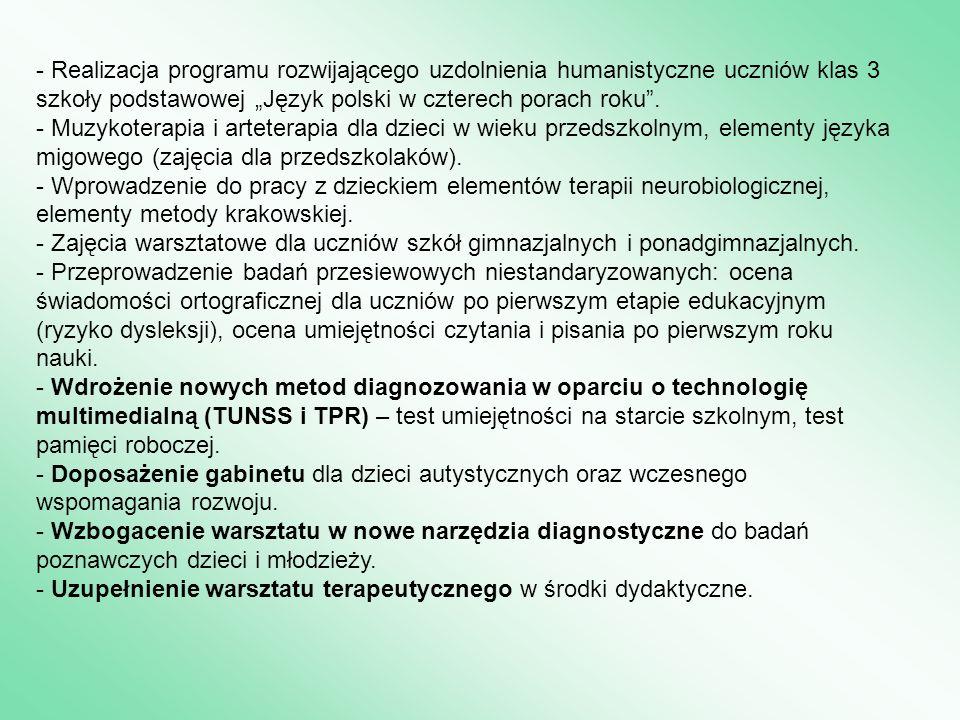"""- Realizacja programu rozwijającego uzdolnienia humanistyczne uczniów klas 3 szkoły podstawowej """"Język polski w czterech porach roku"""". - Muzykoterapia"""