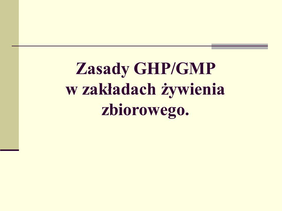 Zasady GHP/GMP w zakładach żywienia zbiorowego.