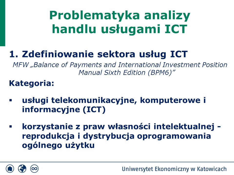 "Problematyka analizy handlu usługami ICT 1.Zdefiniowanie sektora usług ICT MFW ""Balance of Payments and International Investment Position Manual Sixth"