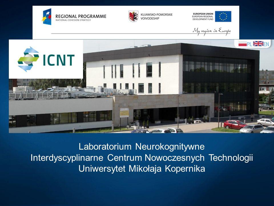 Laboratorium Neurokognitywne Interdyscyplinarne Centrum Nowoczesnych Technologii Uniwersytet Mikołaja Kopernika
