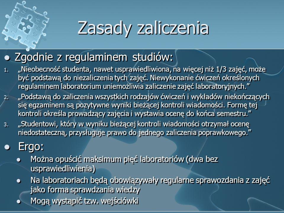 Zasady zaliczenia Zgodnie z regulaminem studiów: 1.