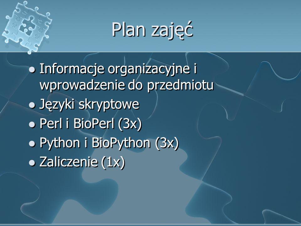 Języki skryptowe BioPerl jest zbiorem modułów Perl-a Trzy paradygmaty projektowe w BioPerlu Separacja interfejsów od implementacji Dostarczenie bazowego wzorca (framework- u) dla odpowiednich operacji poprzez generalizacię typowych procedur do pojedynczego modułu Wykorzystanie wzorców projektowych opracowanych przez Ericha Gamma: metoda wytwórcza i wzorzec strategii