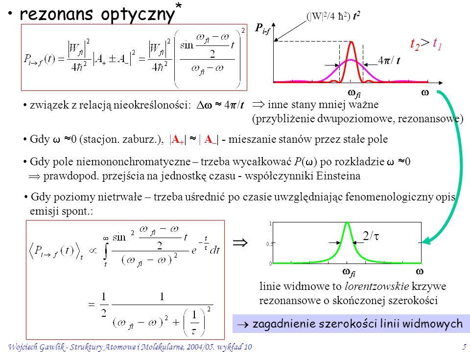 Wojciech Gawlik - Struktury Atomowe i Molekularne, 2004/05. wykład 105 rezonans optyczny *  inne stany mniej ważne (przybliżenie dwupoziomowe, rezona