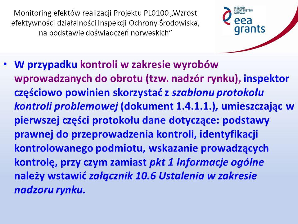 """Monitoring efektów realizacji Projektu PL0100 """"Wzrost efektywności działalności Inspekcji Ochrony Środowiska, na podstawie doświadczeń norweskich Do każdego protokołu, niezależnie od rodzaju kontroli, inspektor ma obowiązek dołączyć w formie załącznika Tabelę czynności kontrolnych – w SK Dokument 1.4.2."""