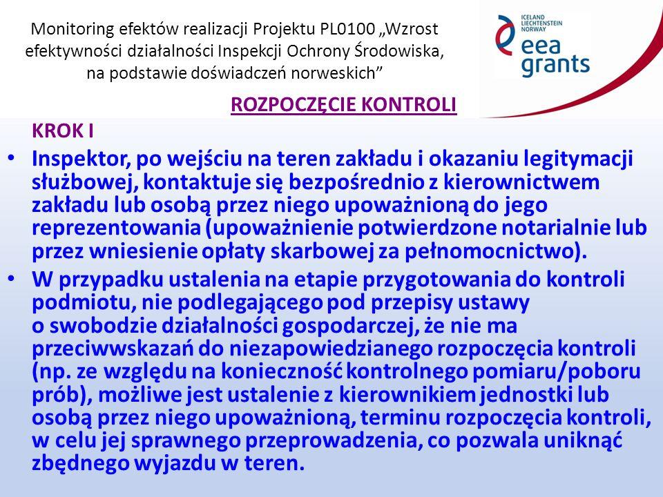 """Monitoring efektów realizacji Projektu PL0100 """"Wzrost efektywności działalności Inspekcji Ochrony Środowiska, na podstawie doświadczeń norweskich nieobecność osoby upoważnionej na piśmie do reprezentowania kontrolowanego przedsiębiorcy – uniemożliwiająca rozpoczęcie kontroli."""
