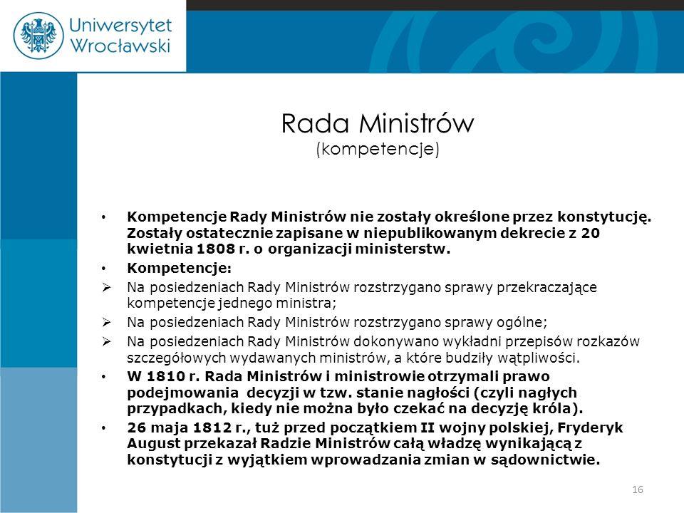 Rada Ministrów (kompetencje) Kompetencje Rady Ministrów nie zostały określone przez konstytucję. Zostały ostatecznie zapisane w niepublikowanym dekrec