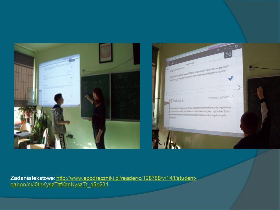 Zadania tekstowe: http://www.epodreczniki.pl/reader/c/128788/v/14/t/student- canon/m/i0tnKyszTt#i0tnKyszTt_d5e231http://www.epodreczniki.pl/reader/c/128788/v/14/t/student- canon/m/i0tnKyszTt#i0tnKyszTt_d5e231