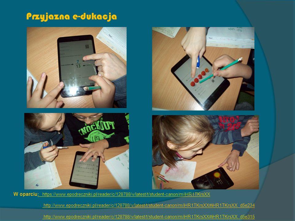 Przyjazna e-dukacja W oparciu : https://www.epodreczniki.pl/reader/c/128788/v/latest/t/student-canon/m/iHR1TKrsXX : https://www.epodreczniki.pl/reader/c/128788/v/latest/t/student-canon/m/iHR1TKrsXX http://www.epodreczniki.pl/reader/c/128788/v/latest/t/student-canon/m/iHR1TKrsXX#iHR1TKrsXX_d5e234 http://www.epodreczniki.pl/reader/c/128788/v/latest/t/student-canon/m/iHR1TKrsXX#iHR1TKrsXX_d5e315