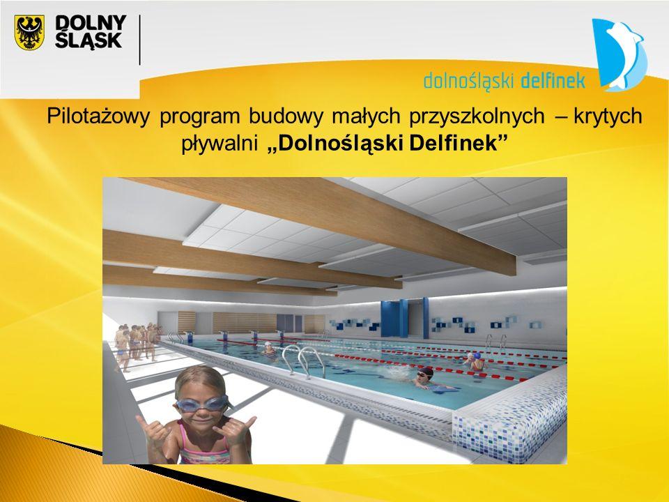 """Pilotażowy program budowy małych przyszkolnych – krytych pływalni """"Dolnośląski Delfinek"""""""