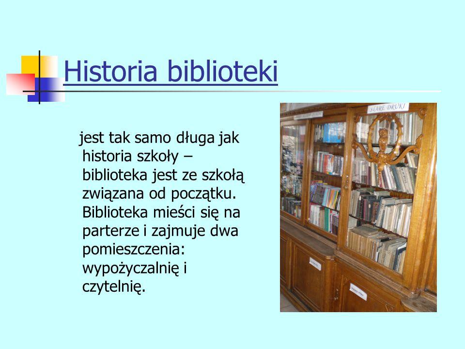 Historia biblioteki jest tak samo długa jak historia szkoły – biblioteka jest ze szkołą związana od początku. Biblioteka mieści się na parterze i zajm