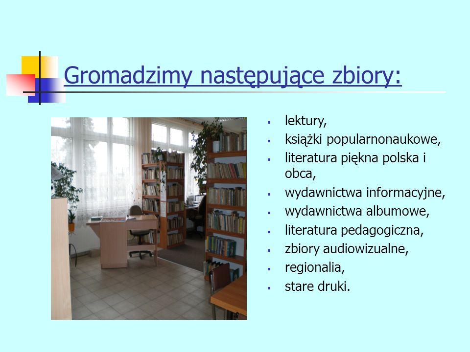 Gromadzimy następujące zbiory:  lektury,  książki popularnonaukowe,  literatura piękna polska i obca,  wydawnictwa informacyjne,  wydawnictwa alb