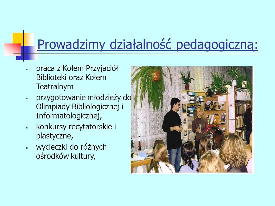 Prowadzimy działalność pedagogiczną: wizualna promocja książki, czytelnictwa i biblioteki, konkursy czytelniczo- literackie, współpraca z instytucjami kultury.