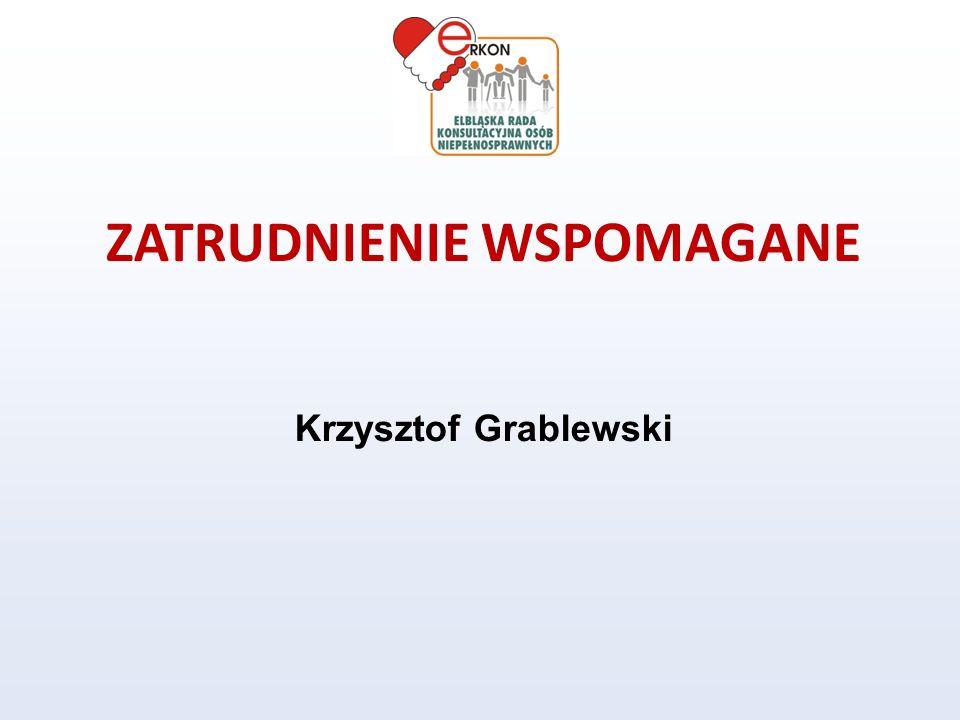 ZATRUDNIENIE WSPOMAGANE Krzysztof Grablewski