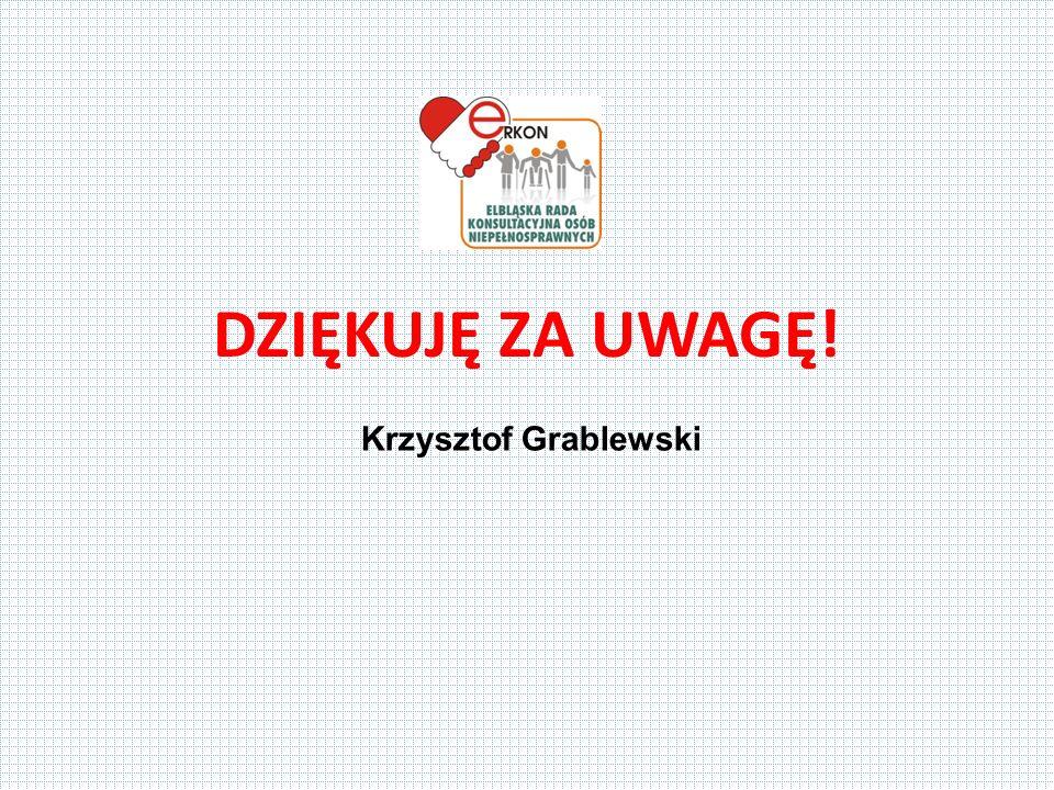 DZIĘKUJĘ ZA UWAGĘ! Krzysztof Grablewski
