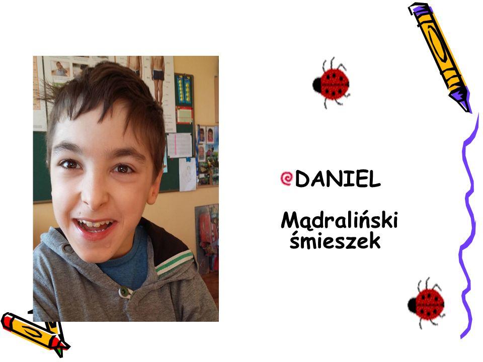 DANIEL Mądraliński śmieszek